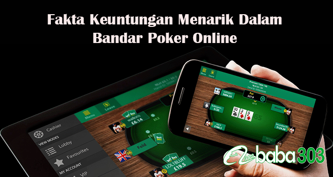 Fakta Keuntungan Menarik Dalam Bandar Poker Online