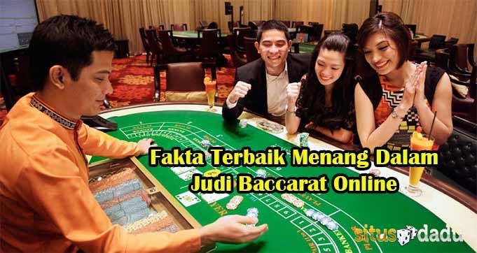 Fakta Terbaik Menang Dalam Judi Baccarat Online