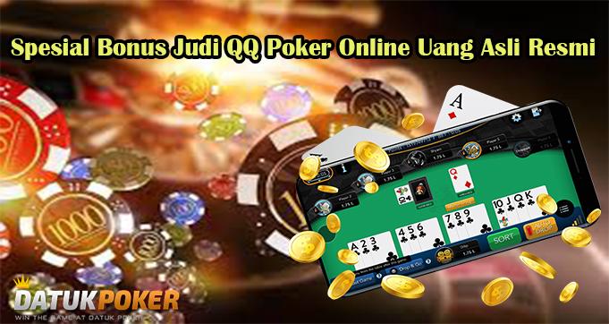 Spesial Bonus Judi QQ Poker Online Uang Asli Resmi