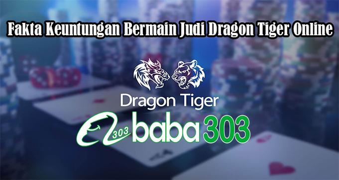 Fakta Keuntungan Bermain Judi Dragon Tiger Online